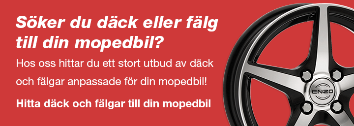 Söker du däck eller fälg till din mopedbil?